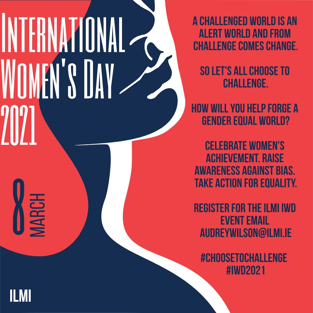International Women's Day 8th of March 2021  ILMI IWD Event 7:30 – 9PM